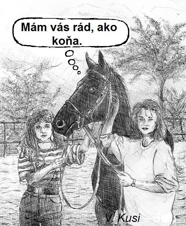 mám vás rád ako koňa