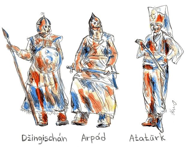 Džingischán, Árpád, Ataturk