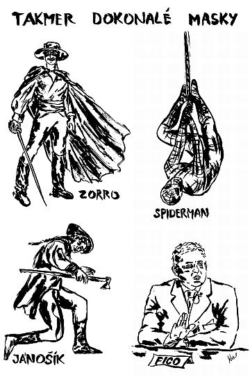Zorro, Spiderman, Jánošík, Fico